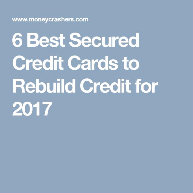 6 Best Secured Credit Cards To Rebuild Credit For 2017