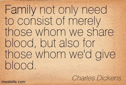 Family Not Only Need To Consist Of Merely Those Whom We Share Blood