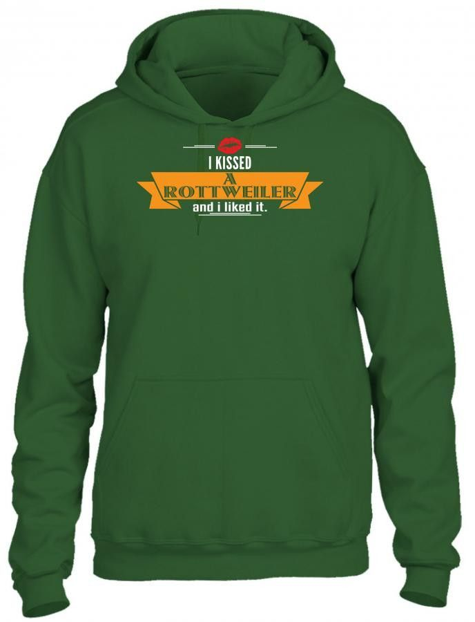 i kissed a rottweiler and i liked it 1 HOODIE