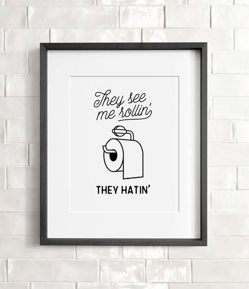 Funny Bathroom Print Instant Download They See Me Rollin Etsy In 2020 Bathroom Prints Diy Bathroom Design Bathroom Humor