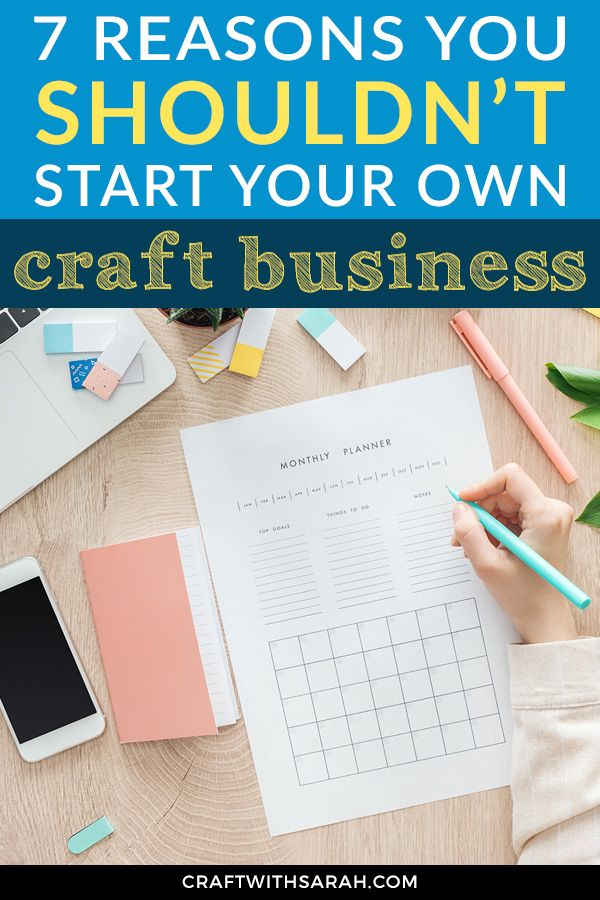 7 Reasons Not to Start a Craft Business | Craft business ...