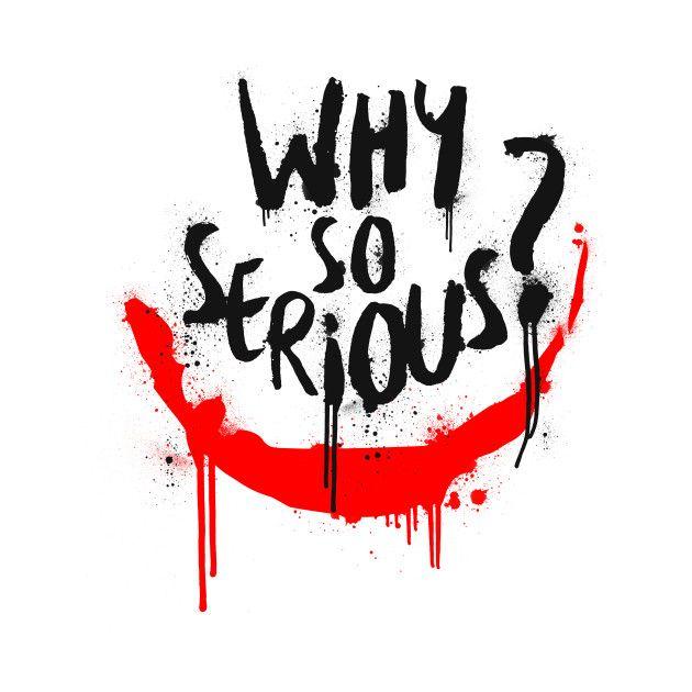 The Joker Why So Serious Joker Wallpapers Joker Art Joker Pics