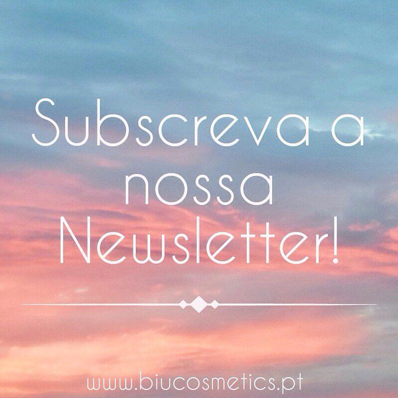 589b28fcffa Subscreva já a Newsletter Biucosmetics e seja a primeira a receber todas as  novidades e descontos