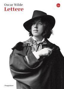 #gaylit Oscar Wilde, Lettere, traduzione e cura di Silvia De Laude e Luca Scarlini, @ilSaggiatoreEd 2014, pp. 1276, ISBN 9788842819271