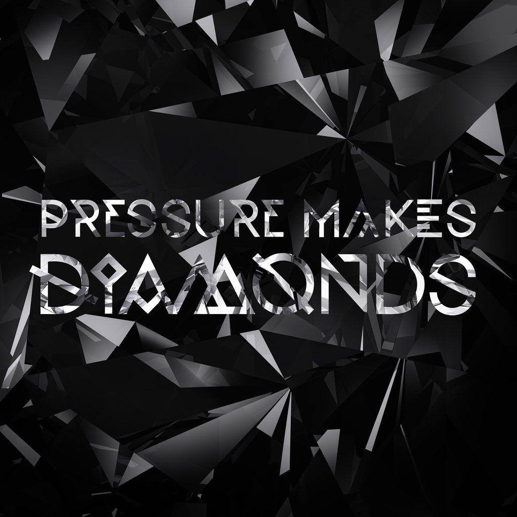 Pressure Makes Diamond: Pressure Makes Diamonds, Fitness, Motivation