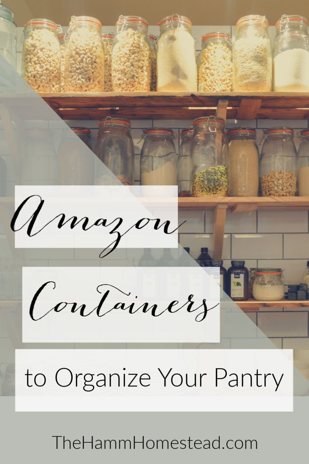 5 Amazon Pantry Containers To Organize Your Pantry The Hamm Homestead Pantry Containers Pantry Storage Containers Kitchen Pantry Storage
