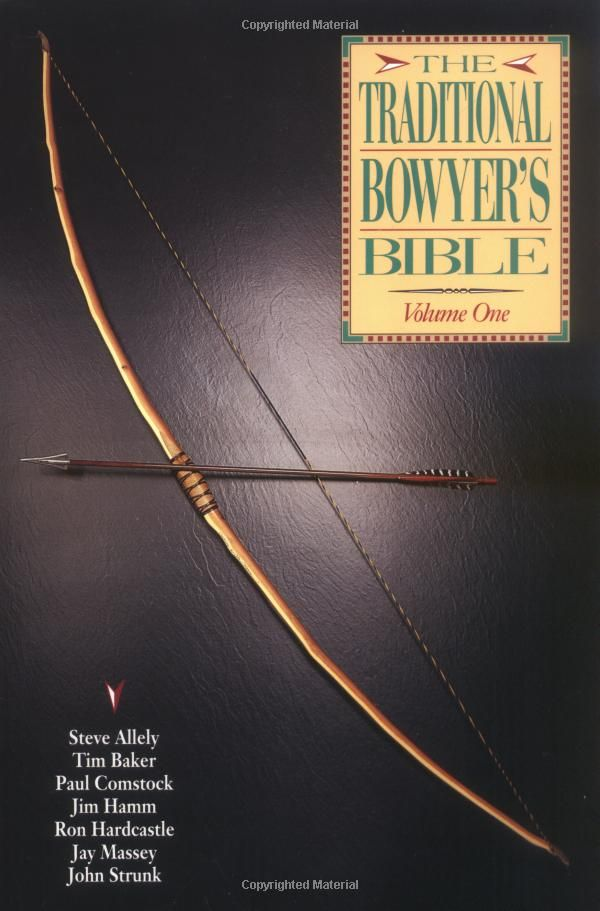 The Traditional Bowyer's Bible, Volume 1: Jim Hamm: 9781585740857: Amazon.com: Books