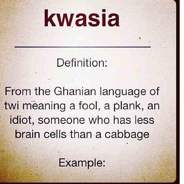 "Everything-ghana: Lol Wow Pronounced: ""qu-aah-see-ah"