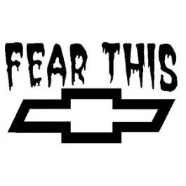 Fear This Chevy Decal Chevy Trucks Chevy Stickers Chevrolet