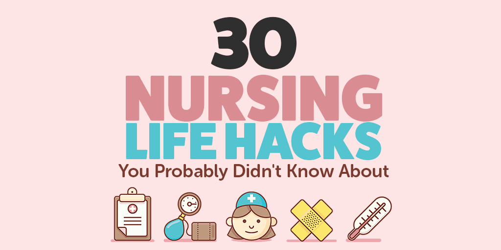 Nursing Life Hacks You Probably Didnt Know And You Could Do - 30 brilliant life hacks