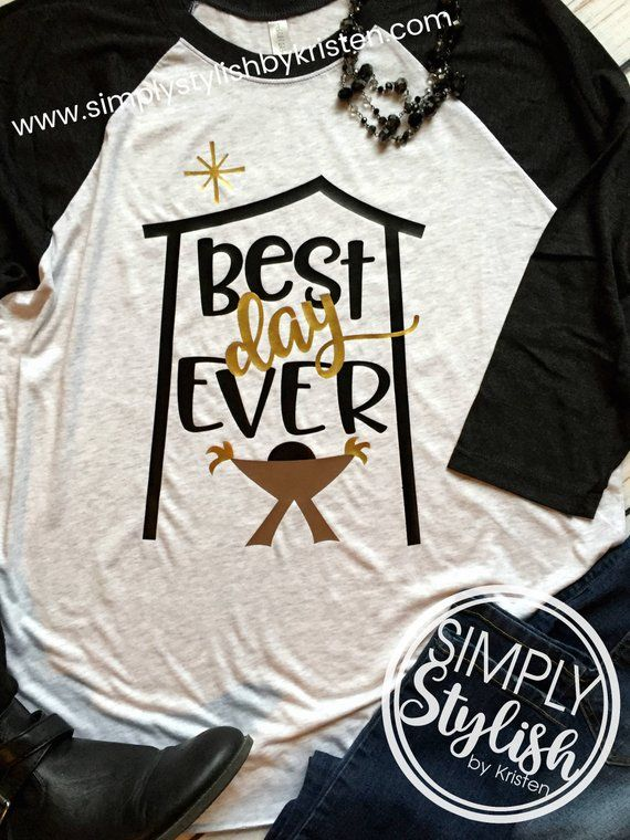 best day ever christmas manger shirt christmas t shirt baby jesus christian christmas christmas