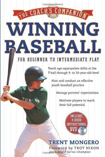 Winning Baseball For Beginner To Intermediate Play The Coach S Companion Trent Mongero 9781402758089 Amazon Com Books Baseball Book Coach Youth Coaching