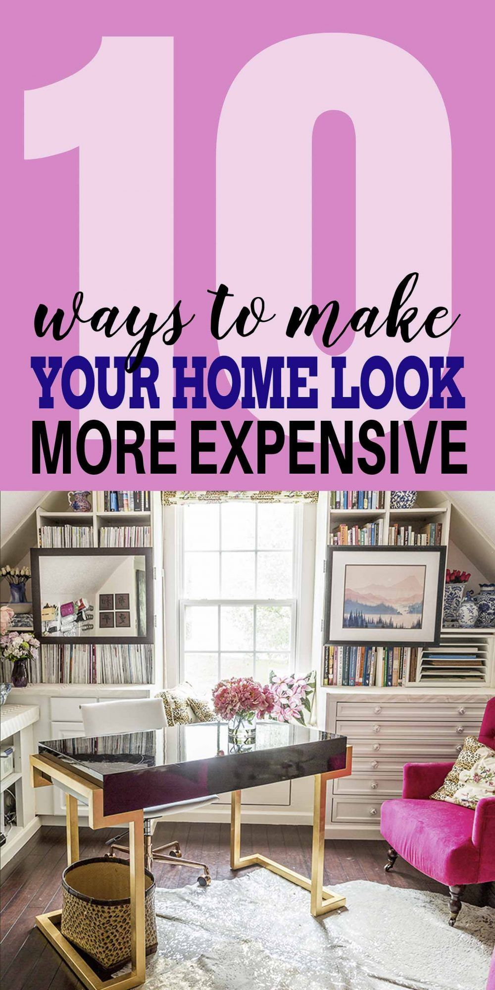 10 Easy Ways To Make Your House Look More Expensive Home Decor
