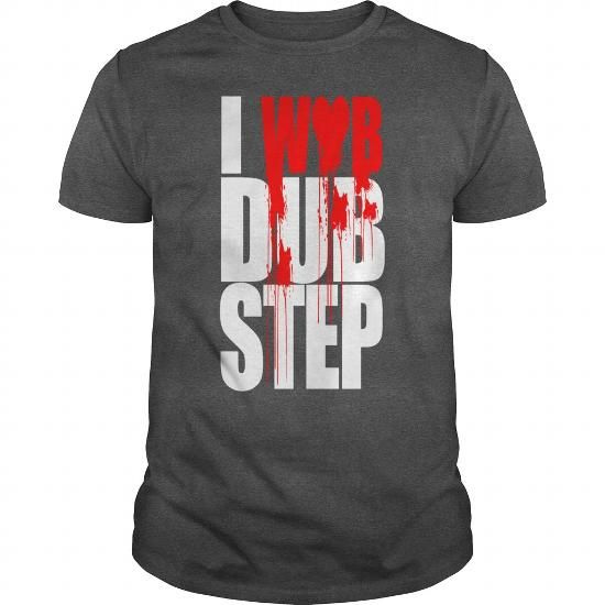 I WUB DUBSTEP I LOVE DUPSTEP T-Shirts