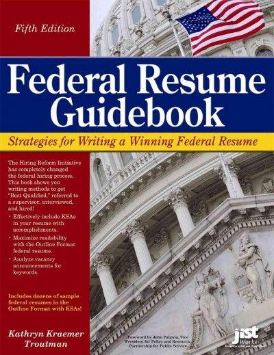 Federal Resume Guidebook Strategies For Writing A Winning Federal Resume Kathryn Kraemer Troutman Federal Resume Cover Letter Builder Resume Writer