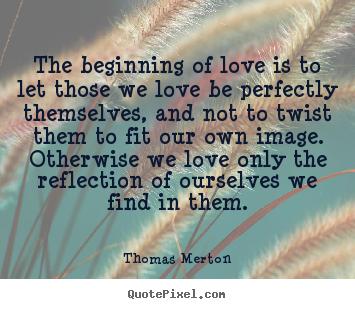 Thomas Merton Quotes Thomas Merton quote on love and the reflection of yourself. | Oh  Thomas Merton Quotes