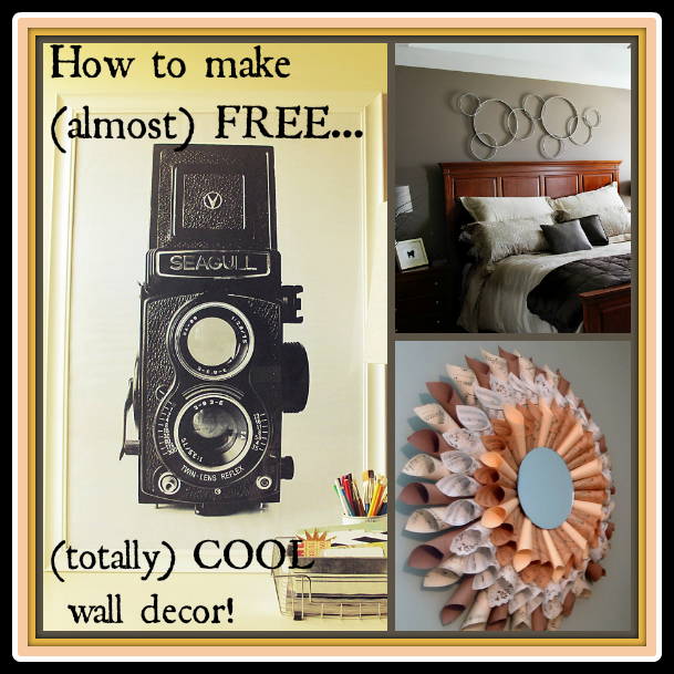 Cheap - But Totally Cool - DIY Wall Decor Ideas.