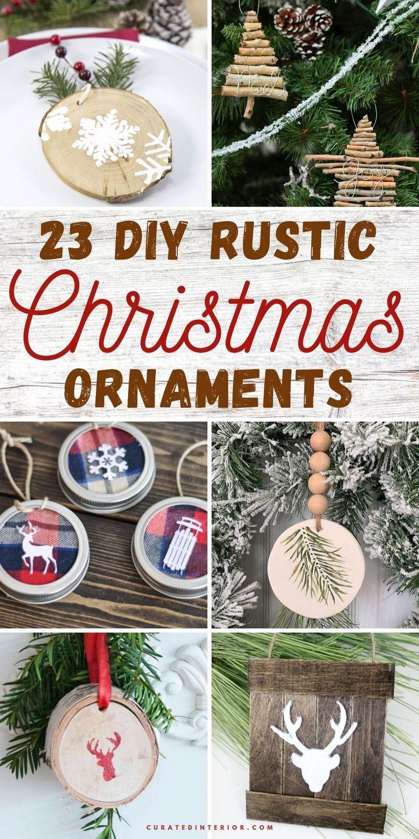 23 Diy Rustic Christmas Ornaments To Hang On Your Tree Rustic Christmas Ornaments Diy Christmas Ornaments Rustic Christmas