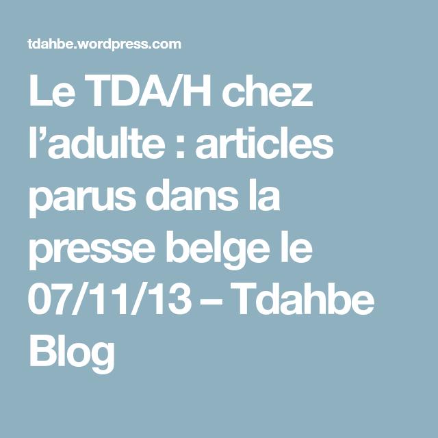 Le TDA/H chez l'adulte : articles parus dans la presse belge le 07/11/13 – Tdahbe Blog