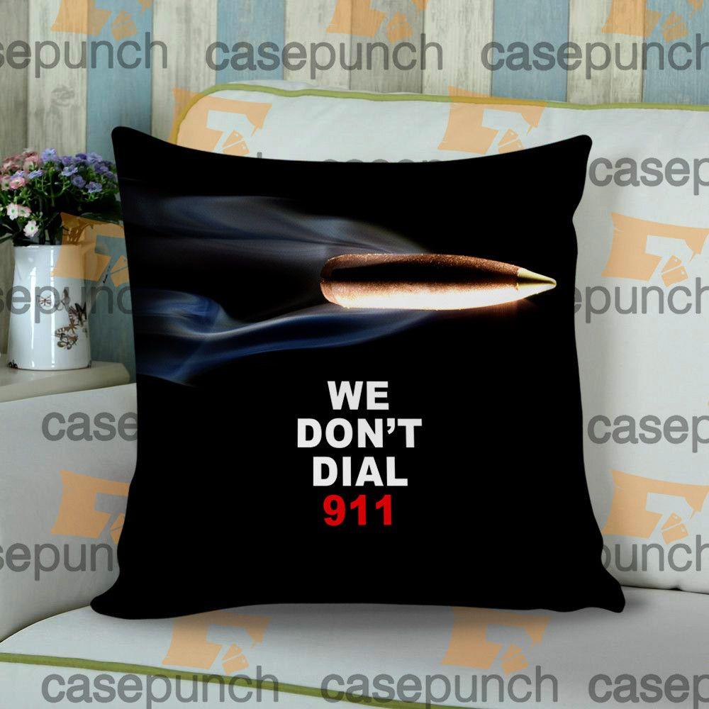 Sr6-funny Pro Gun I Don't Dial 911 Cushion Pillow Case