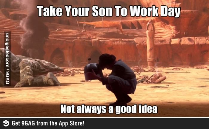 Take Your Son To Work Day Star Wars Humor Star Wars Memes Star Wars Geek