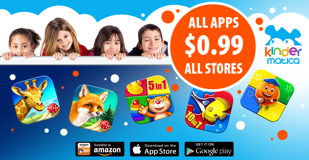 HUGE sale from Kindermatica! ALL apps $0.99 in ALL stores (apple app store, Google market, Amazon)  Apple Appstore - http://apple.co/1MQTh48 Google Market - http://bit.ly/1MQTq7J Amazon - http://amzn.to/1MQTzIn