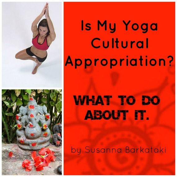 Is My Yoga Cultural Appropriation? What to Do About It