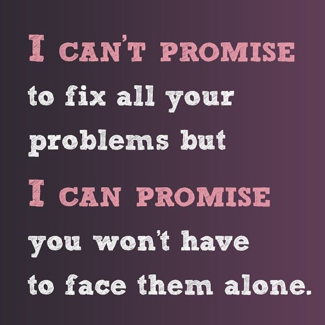 Relationship Promise Quotes: I Can't Promise To Fix All Your Problems Love Love Quotes