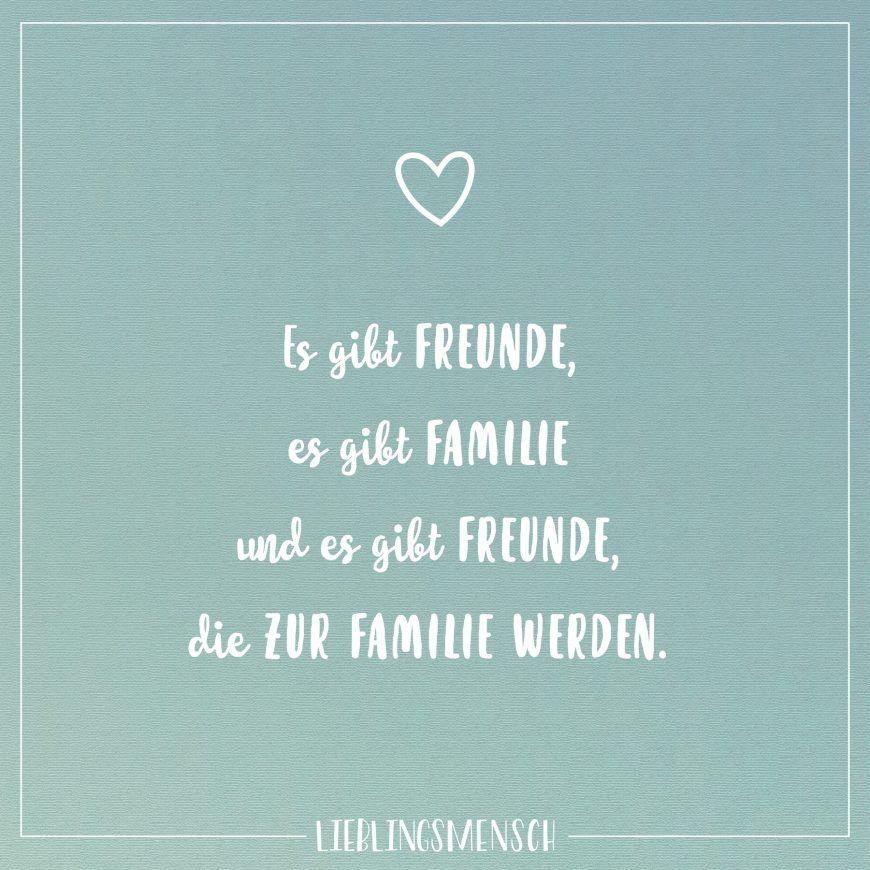 Es Gibt Freunde Es Gibt Familie Und Es Gibt Freunde Die