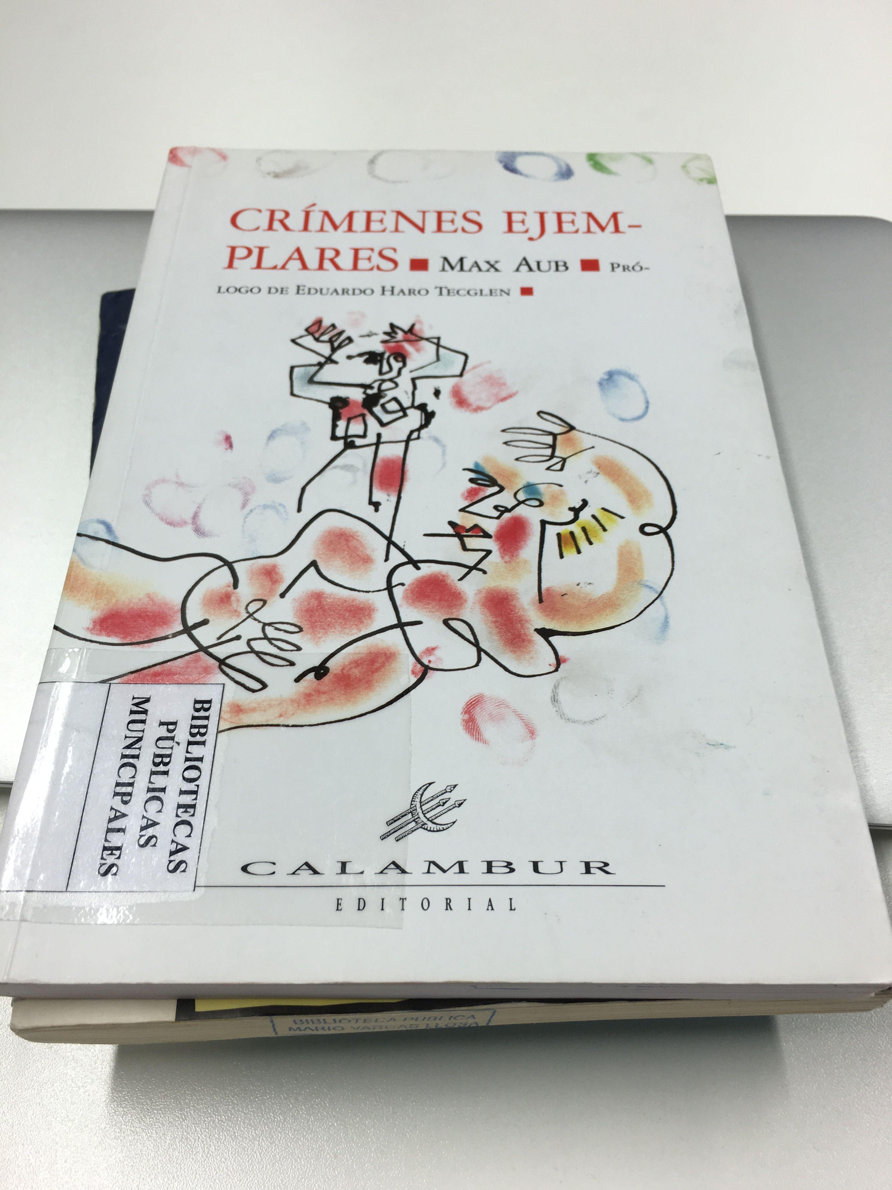 Crímenes Ejemplares De Max Aub Autor Al Que Dedicamos El Número 3 De A Sangre Y Letras Portadas De Libros Portadas Libros