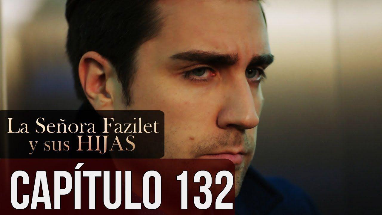 La Señora Fazilet Y Sus Hijas Capítulo 132 Audio Español Vogue Men Youtube Men