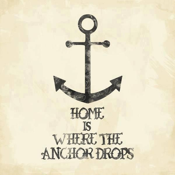 Home is where the anchor drops. On a sailboat out at sea would be home to me.
