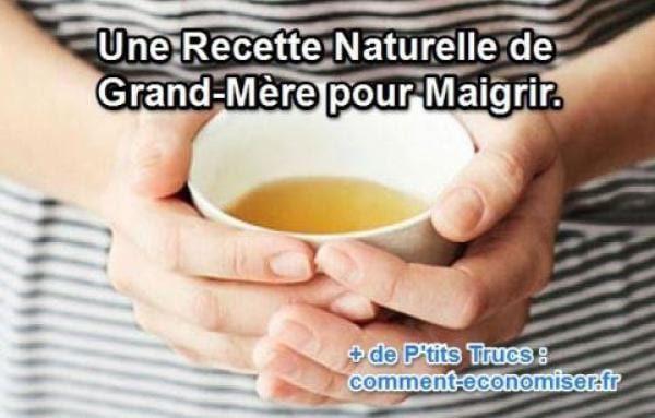 Une Recette Naturelle de Grand-Mère Pour Maigrir.