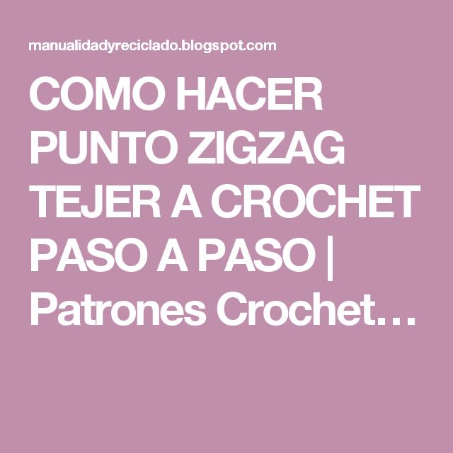 COMO HACER PUNTO ZIGZAG TEJER A CROCHET PASO A PASO | Patrones ...