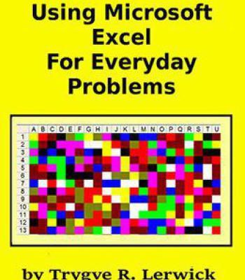 Using Microsoft Excel For Everyday Problems (Practical Exercises