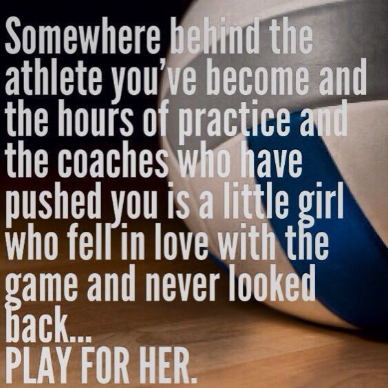 Somewhere Behind The Athlete You Ve Become And The Hours Of Practice And The Coaches Who Have Pushed You Is A Li Sports Quotes Volleyball Quotes Soccer Quotes