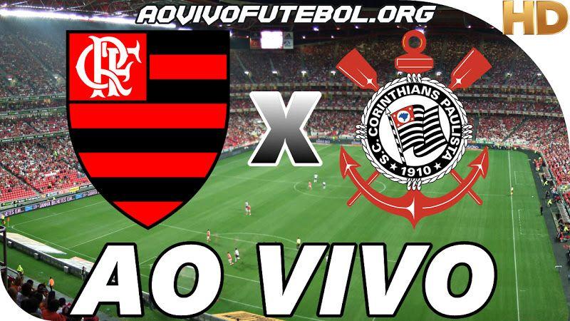 Flamengo X Corinthians Ao Vivo Veja Ao Vivo O Jogo De