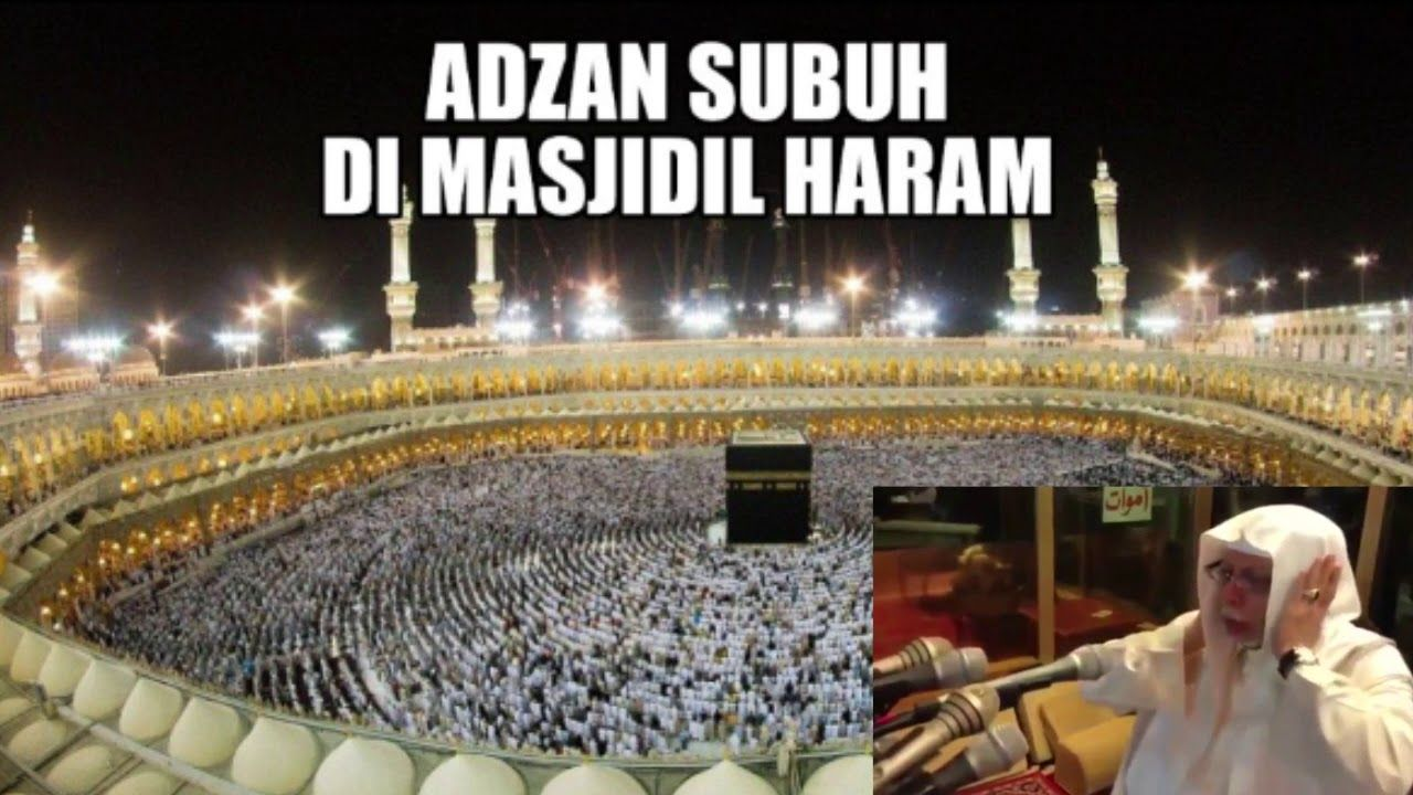 Adzan Subuh Di Masjidil Haram