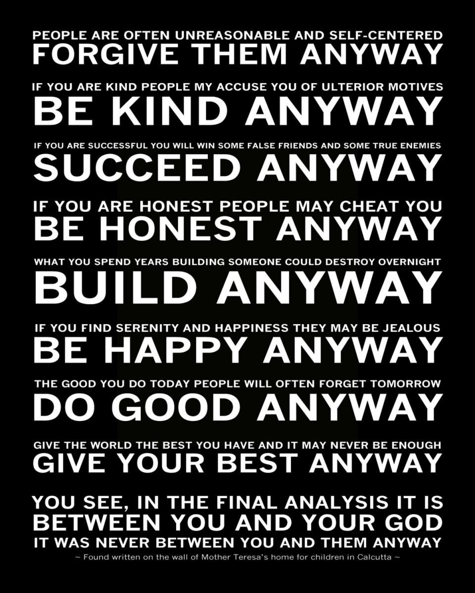 Mother Teresa Quotes Love Them Anyway Mother Teresa Do It Anyway Paradoxical Commandments Servant
