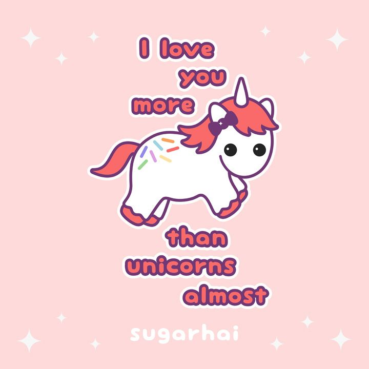 I Love You More Than Unicorns Almost A Super Cute Unicorn Quote From Sugarhai Click To See T Shir Love You More Cute Kawaii Drawings Funny Phone Wallpaper