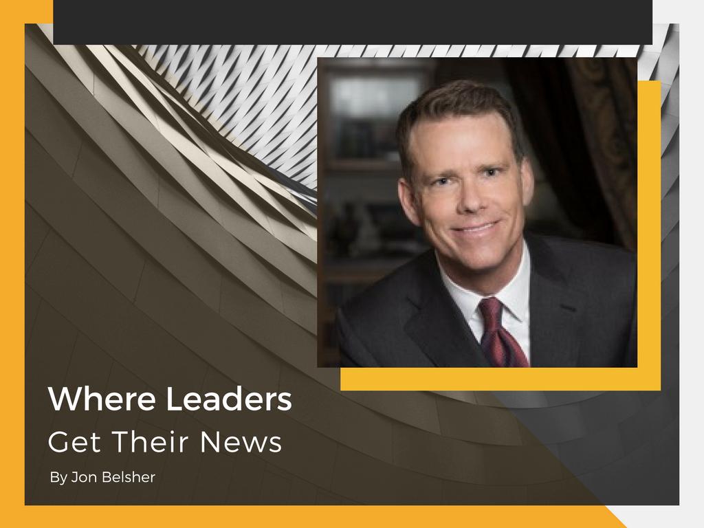 Where Business Leaders Get Their News Jon Belsher News Reading Leadership Executive Leadership Leader Business Leader Executive Leadership