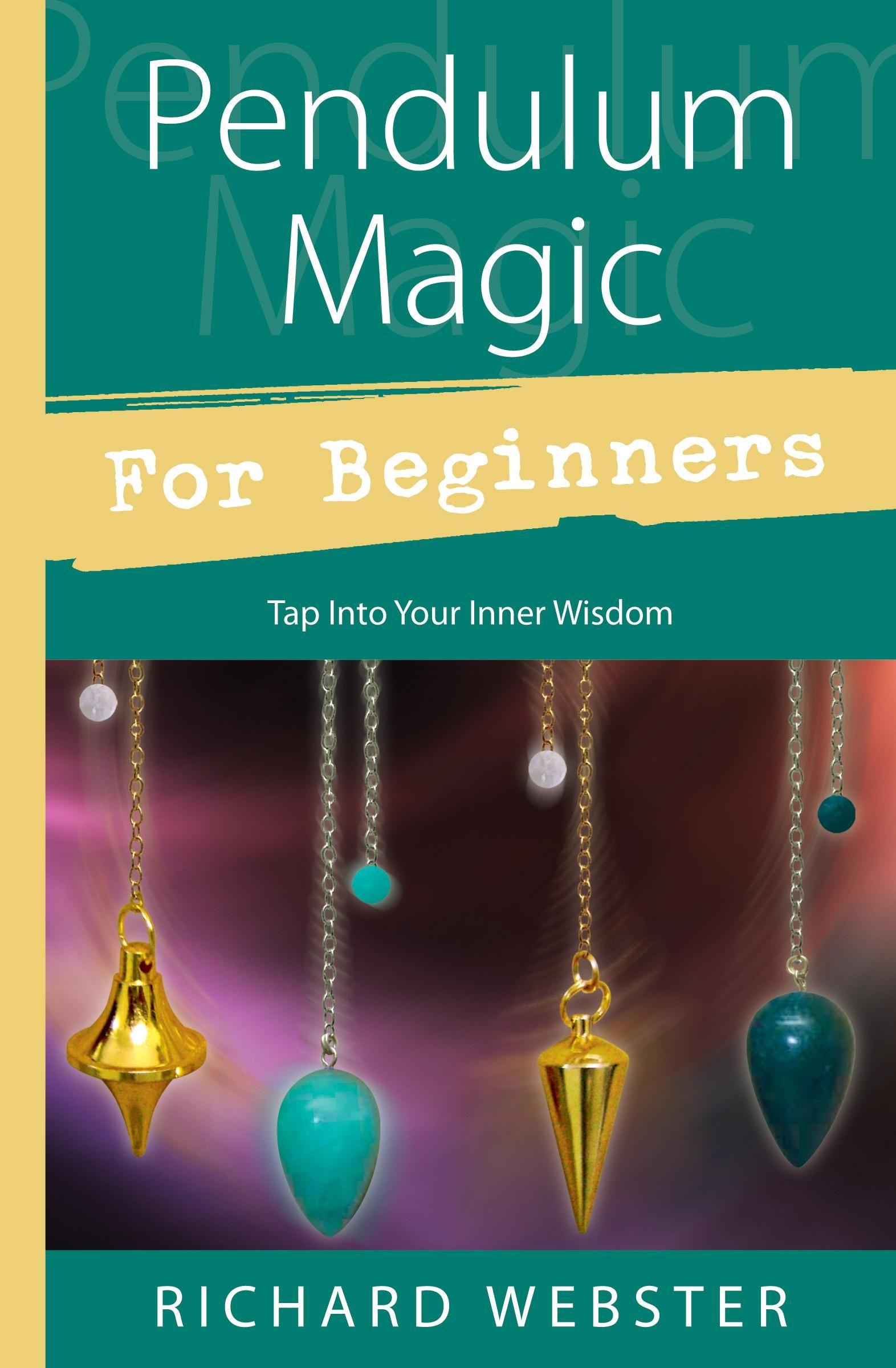 Pendulum Magic for Beginners Pendulum, Psychic