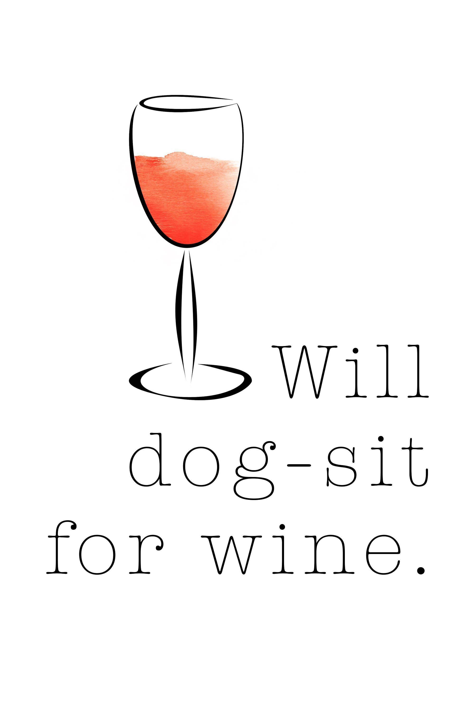 Will dog-sit for (red) wine. #willdogsitforwine #redwine #