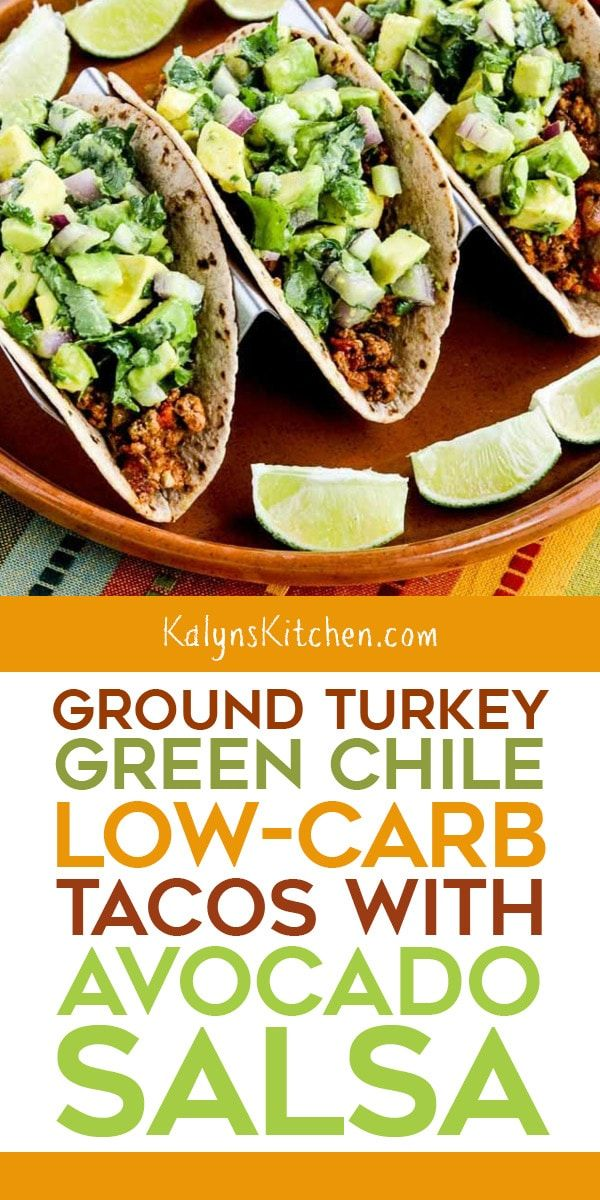 Ground Turkey Green Chile Low-Carb Tacos with Avocado Salsa (Video) – Kalyn's Kitchen