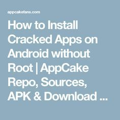 How to Install Cracked Apps on Android without Root