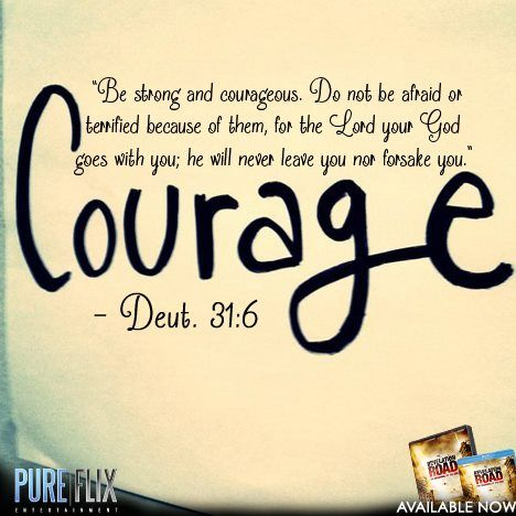 Bible Quotes About Courage Dueteronomy31:6 #Courage #Bible #Verse #Daily #Word #PureFlix  Bible Quotes About Courage
