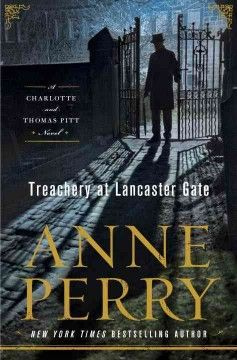 Treachery at Lancaster Gate : a Charlotte and Thomas Pitt novel / Anne Perry.