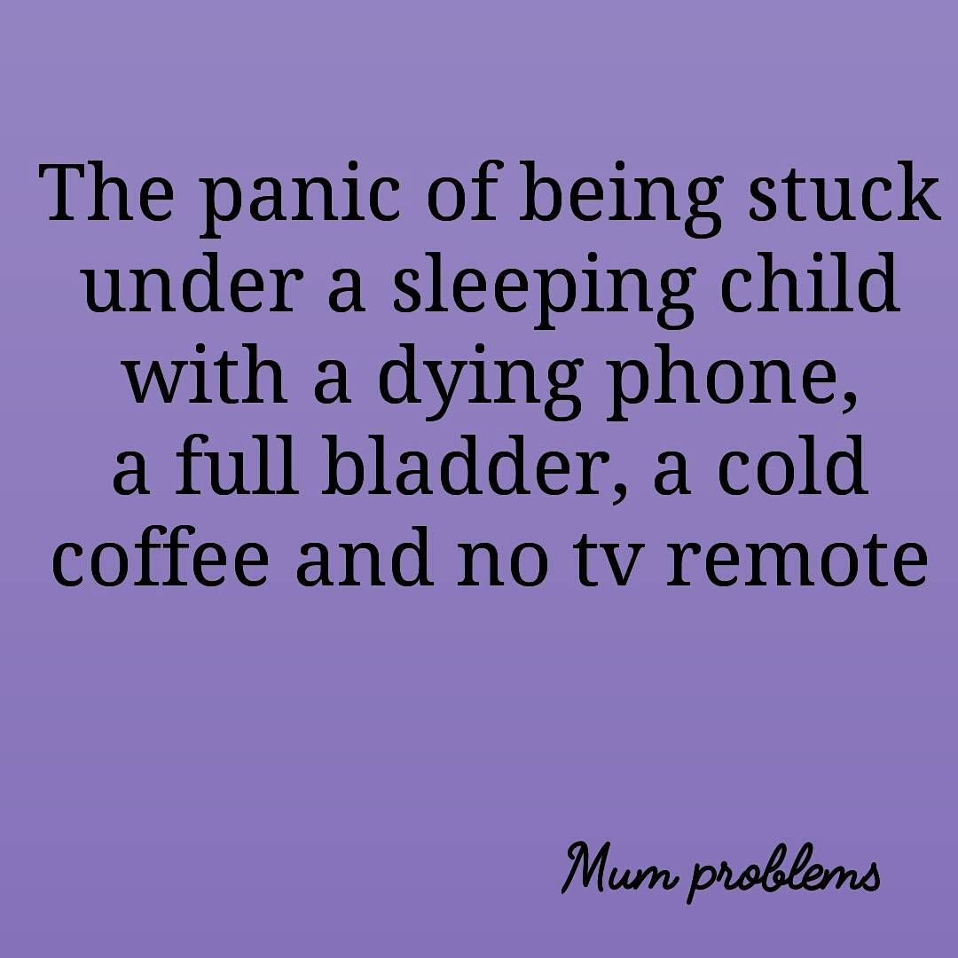 Oh My Goodness Yes When They Were Babies The Struggle Was Real When This Happened Lol Sleep Quotes Funny Funny Mom Memes Mom Memes