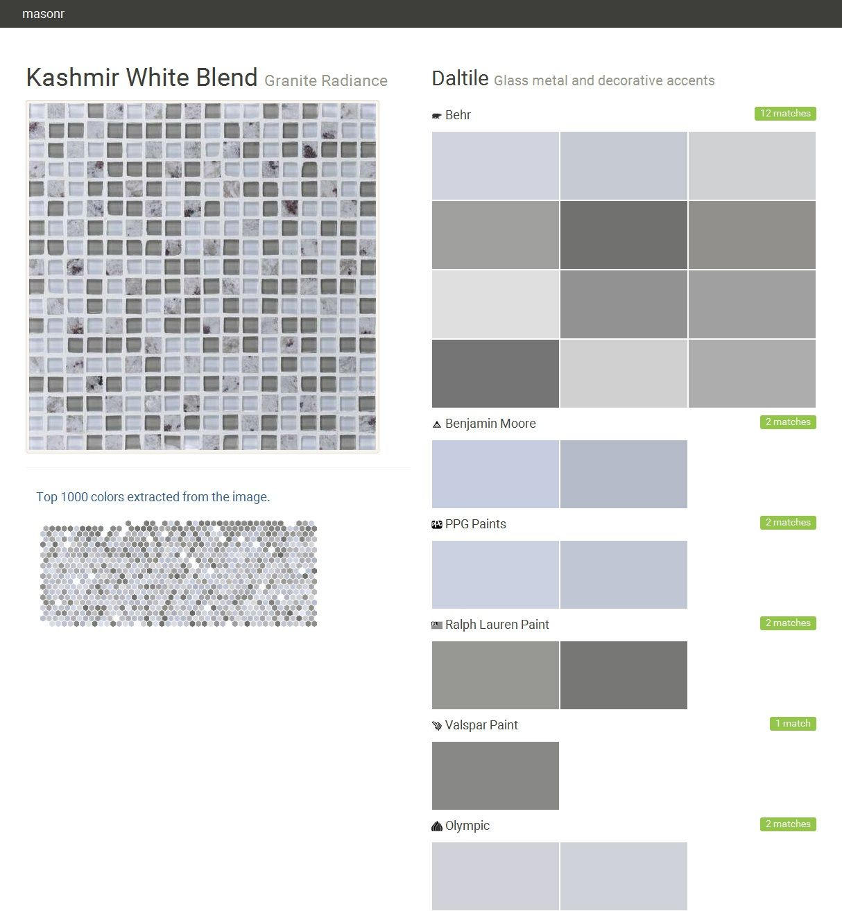 Kashmir White Blend. Granite Radiance. Glass metal and decorative accents. Daltile. Behr. Benjamin Moore. PPG Paints. Ralph Lauren Paint. Valspar Paint. Olympic.  Click the gray Visit button to see the matching paint names.