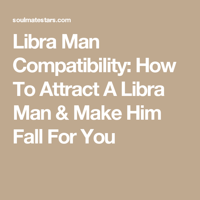 Signs a libra man is falling for you